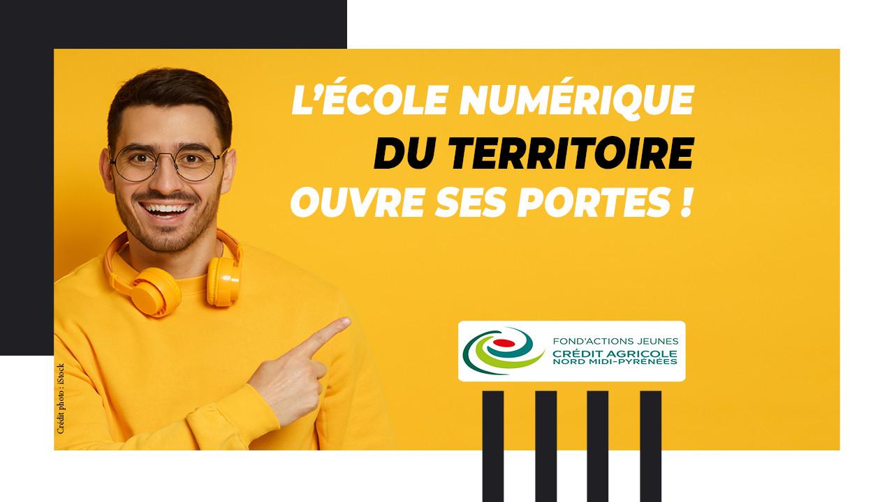 Le Fond'Actions Jeunes du Crédit Agricole Nord Midi-Pyrénées, lance son Ecole Numérique du territoire !